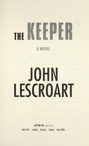 Cover of: The keeper | John T. Lescroart