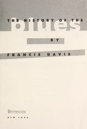Cover of: The history of the blues | Francis Davis