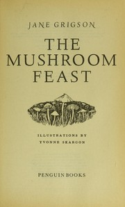 Cover of: The mushroom feast | Jane Grigson