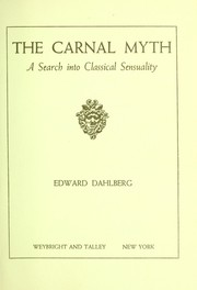 Cover of: The carnal myth; a search into classical sensuality