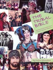 Cover of: The Tribal Bible, Exploring The Phenomenon That Is American Tribal Style Bellydance