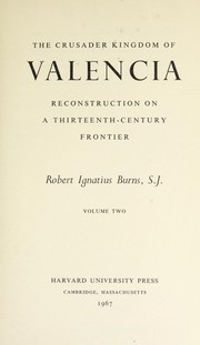 Cover of: The crusader kingdom of Valencia | Robert Ignatius Burns