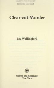 Cover of: Clear-cut murder | Lee Wallingford