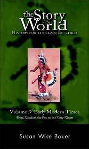 Cover of: The Story of the World: History for the Classical Child, Volume 3 | Susan Wise Bauer