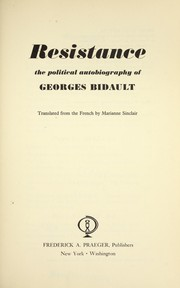 Cover of: Resistance; the political autobiography of Georges Bidault |