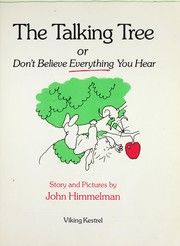 Cover of: The talking tree, or, Don't believe everything you hear
