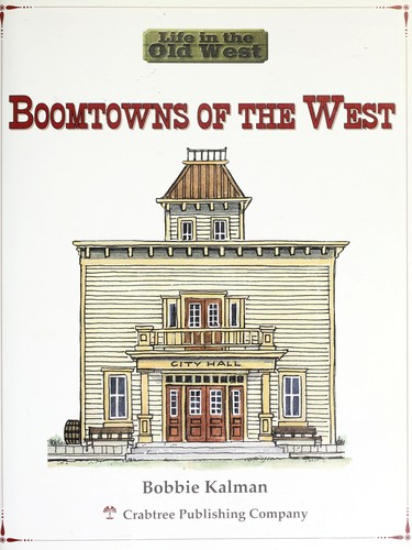 Boomtowns Of The West Edition Open Library