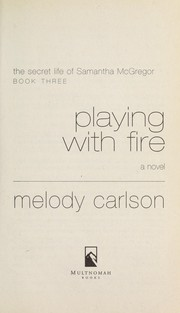 Cover of: Playing with fire: a novel