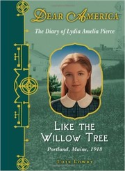 Cover of: Like the willow tree: the diary of Lydia Amelia Pierce