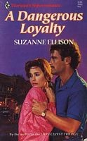 Cover of: Dangerous Loyalty | Suzanne Ellison