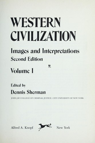 Western civilization, images and interpretations by edited by Dennis Sherman.