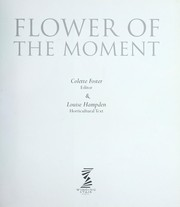 Cover of: Flower of the Moment: A Month-by-Month Guide to the Best 100 Flowering Plants