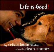 Cover of: Life is Good! | Trixie Koontz