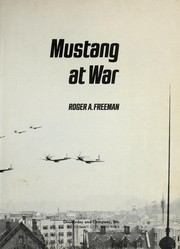 Cover of: Mustang at war by Roger A. Freeman