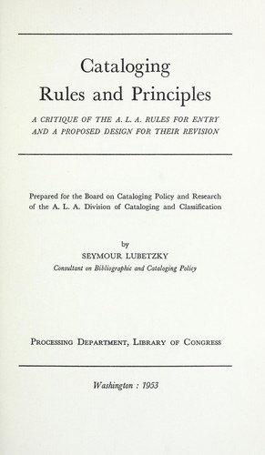 Cataloging rules and principles by Seymour Lubetzky