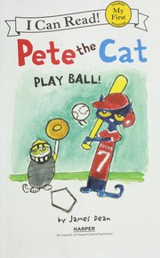 Pete the cat : Play Ball!