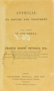 Cover of: Syphilis : its nature and treatment with a chapter on gonorrhoea