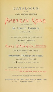 Cover of: Catalogue of the finest existing collection of American coins, the property of Mr. Lorin G. Parmelee, of Boston, Mass | New York Coin and Stamp Co