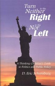 Cover of: Turn Neither to the Right Nor to the Left (Christian Life and Public Policy Series) | Eric D. Schansberg