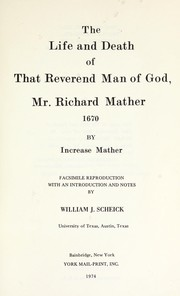 Cover of: The life and death of that reverend man of God, Mr. Richard Mather