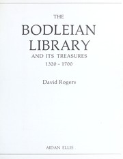 Cover of: The Bodleian Library and its treasures, 1320-1700 | David Arthur Rogers