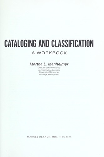Cataloging and classification by Martha L. Manheimer