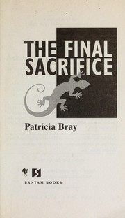 Cover of: The final sacrifice | Patricia Bray