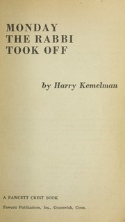 Cover of: Monday the rabbi took off. | Harry Kemelman
