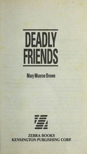 Cover of: Deadly friends | Mary Monroe Brown