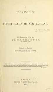 Cover of: A History of the Cutter Family of New England ... Revised and enlarged by William Richard Cutter. [With portraits.]. | Benjamin Cutter