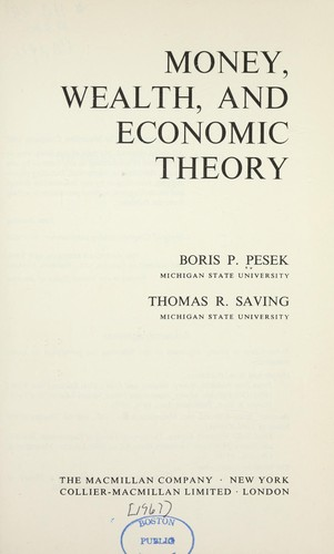 Money, wealth, and economic theory by Boris P. Pesek