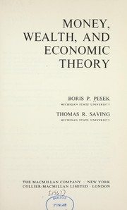 Cover of: Money, wealth, and economic theory | Boris P. Pesek