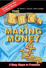 Cover of: The ABCs of Making Money 4 Teens