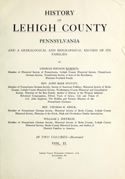 Cover of: History of Lehigh county, Pennsylvania by Charles Rhoads Roberts