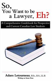 Cover of: So, You Want to Be a Lawyer, Eh? | Adam Letourneau