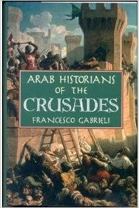 Arab Historians of the Crusades