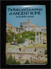 Cover of: The ruins and excavations of ancient Rome | Rodolfo Lanciani