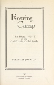 Cover of: Roaring camp : the social world of the California Gold Rush |