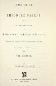 "Cover of: The trial of Theodore Parker for the ""misdemeanor"" of a speech in Faneuil Hall against kidnapping"