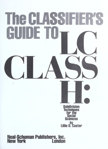 The classifier's guide to LC class H by Lillie D. Caster