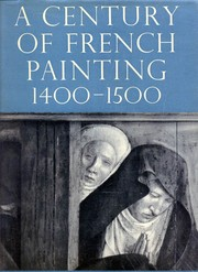 A century of French painting, 1400-1500 by Grete Ring