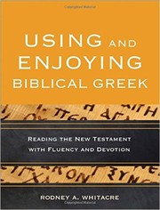 Cover of: Using and Enjoying Biblical Greek