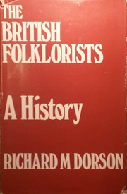 Cover of: The British folklorists | Richard Mercer Dorson