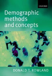 Cover of: DEMOGRAPHIC METHODS AND CONCEPTS | DONALD T. ROWLAND