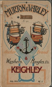 Cover of: General Catalogue of Anchor Brand Washing, wringing and mangling machines of every variety and principle | Murton and Varley Limited.