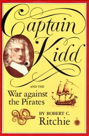 Cover of: Captain Kidd and the war against the pirates | Robert C. Ritchie