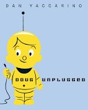Cover of: Doug unplugged!