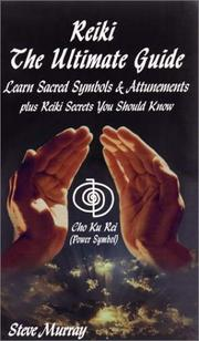 Cover of: Reiki The Ultimate Guide Learn Sacred Symbols & Attunements plus Reiki Secrets You Should Know