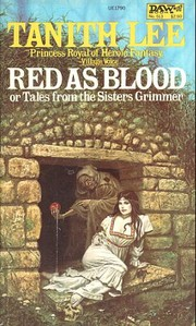 Cover of: Red as blood, or, Tales from the Sisters Grimmer