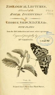 Cover of: Zoological lectures delivered at the Royal Institution in the years 1806 and 1807